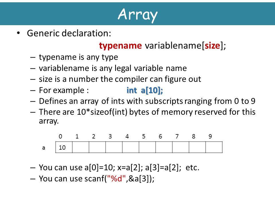 Array Generic declaration: typename variablename[size];